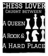 Chess Lover Between A Queen Rook Hard Place Chess Pieces Fleece Blanket