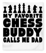 Chess Player Gift Favorite Chess Buddy Calls Me Dad Fathers Day Gift Fleece Blanket
