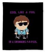 Cool Like A Fool Fleece Blanket