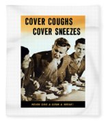 Cover Coughs Cover Sneezes Fleece Blanket