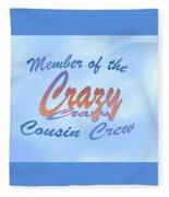 Crazy Cousins  Fleece Blanket