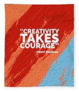 Creativity Takes Courage Fleece Blanket
