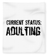 Current Status Adulting1 Fleece Blanket