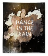 Dance In The Rain Urban Grunge Typographical Art Fleece Blanket