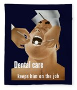 Dental Care Keeps Him On The Job Fleece Blanket