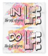 Do The Best Of Your Life Inspiring Typography Fleece Blanket