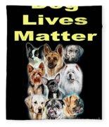 Dog Lives Matter Fleece Blanket