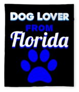 Dog Lover From Florida Fleece Blanket