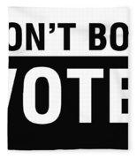 Don't Boo Vote- Art By Linda Woods Fleece Blanket
