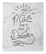 Dont Call It A Dream Inspirational Quote Fleece Blanket