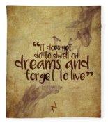 Don't Dwell On Dreams Fleece Blanket