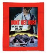 Don't Get Hurt It May Cost His Life Fleece Blanket