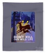 Don't Kill Our Wildlife Fleece Blanket