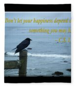 Dont Let Your Happiness Depend On Something You May Lose Fleece Blanket