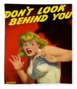 Don't Look Behind You Fleece Blanket