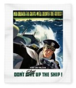 Don't Slow Up The Ship - Ww2 Fleece Blanket
