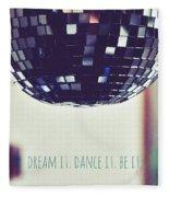 Dream It Dance It Be It Fleece Blanket
