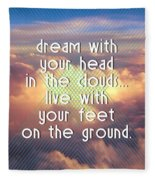 Dream With Your Head In The Clouds Fleece Blanket