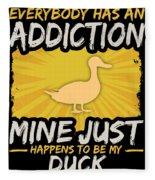 Duck Addiction Funny Farm Animal Lover Fleece Blanket