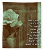 Everyone Comes Into Your Life For A Reason. Motivational Quote Fleece Blanket