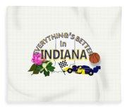 Everything's Better In Indiana Fleece Blanket