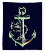 Faith Family Friends Anchor V2 Fleece Blanket