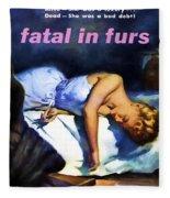 Fatal In Furs Fleece Blanket
