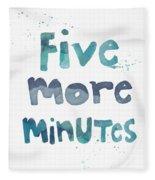 Five More Minutes Fleece Blanket