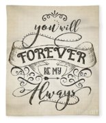 Forever Be My Always Fleece Blanket
