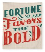 Fortune Favors The Bold Inspirational Quote Design Fleece Blanket