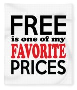 Free Is One Of My Favorite Prices Fleece Blanket