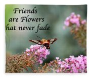 Friends Are Flowers That Never Fade Fleece Blanket