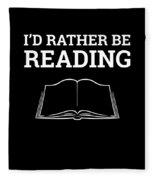 Funny Book Lover Design Book Nerd Design Id Rather Be Reading Fleece Blanket
