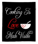Funny Cooking Design Cooking Is Love Made Visible Shirt Fleece Blanket