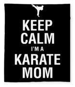 Funny Karate Design Keep Calm Im A Karate Mom White Light Fleece Blanket