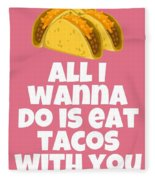 Funny Tacos Valentine - Cute Love Card - Valentine's Day Card - Eat Tacos With You - Taco Lover Gift Fleece Blanket
