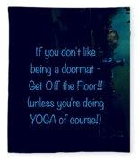 Get Off The Floor Yoga Mat Fleece Blanket