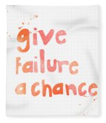 Give Failure A Chance Fleece Blanket