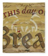 Give Us This Day Our Daily Bread Fleece Blanket