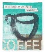 Good Days Start With Coffee In Blue- Art By Linda Woods Fleece Blanket