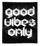 Good Vibes Only Quote Fleece Blanket
