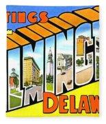 Greetings From Wilmington Delaware Fleece Blanket