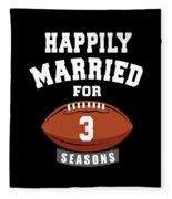 Happily Married For 3 Football Season Wedding Anniversary For Football Couple Fleece Blanket