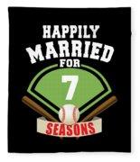 Happily Married For 7 Baseball Season Wedding Anniversary For Baseball Couple Fleece Blanket