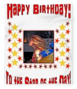 Happy Birthday To The Star Of The Day Fleece Blanket