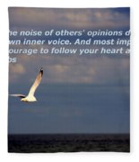 Have The Courage To Follow Your Heart Fleece Blanket