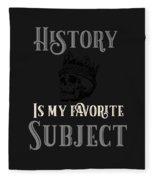 History Is My Favorite Subject Fleece Blanket