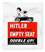 Hitler Rides In The Empty Seat Fleece Blanket