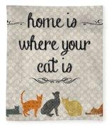 Home Is Where Your Cat Is-jp3040 Fleece Blanket