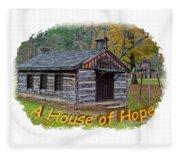 House Of Hope Fleece Blanket